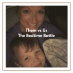 Them vs. Us: the Bedtime Battle