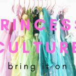 Princess Culture – Bring it On