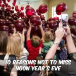 10 Reasons Not to Miss Noon Year's Eve