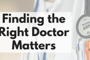 Finding the Right Doctor Matters