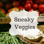 Sneaky Veggies