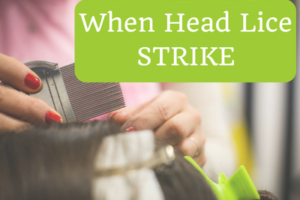 When Head Lice STRIKE