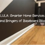 LULA: Smarter Home Services (and Bringers of Baseboard Bliss)