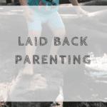 Laid Back Parenting