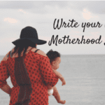 Mom-ing with a Past: Write Your Own Motherhood Story