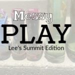 Lee's Summit Guide to Messy Play
