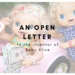 An Open Letter to the Inventor of Baby Alive