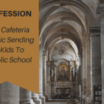 Confession: I'm a Cafeteria Catholic Sending My Kids To Catholic School