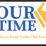 OUR TIME… to Face Some Hard Truths This Royals Season