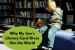 Why My Son's Library Card Gives Him the World