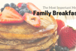 Family Breakfast_ The Most Important Meal of the Week