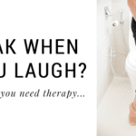 Leak When You Laugh? Maybe You Need Therapy