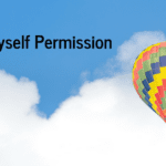 Giving Myself Permission