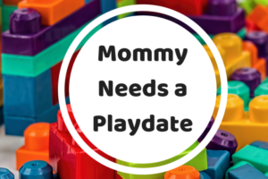 Mommy Needs a Playdate | Kansas City Moms Blog