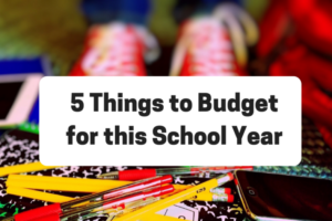 5 Things to Budget for this School Year