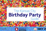 Kansas City Birthday Party Guide