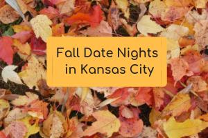Fall Date Nights in KC