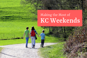 Making the Most of KC Weekends