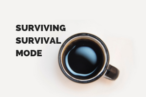 Surviving Survival Mode | Kansas City Moms Blog
