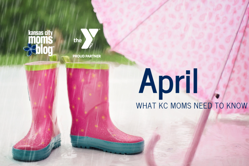 April: What KC Moms Need to Know