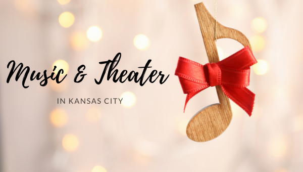 Holiday Music and Theater Performances in Kansas City
