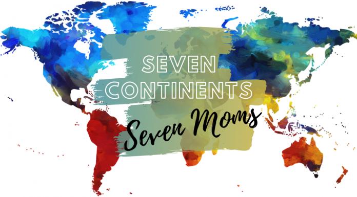 Seven Continents: Seven Moms