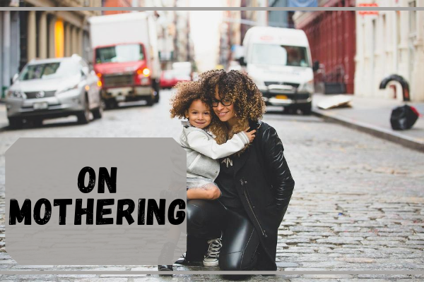 On Mothering