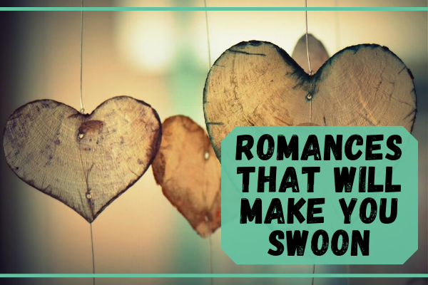 Romances that will make you swoon