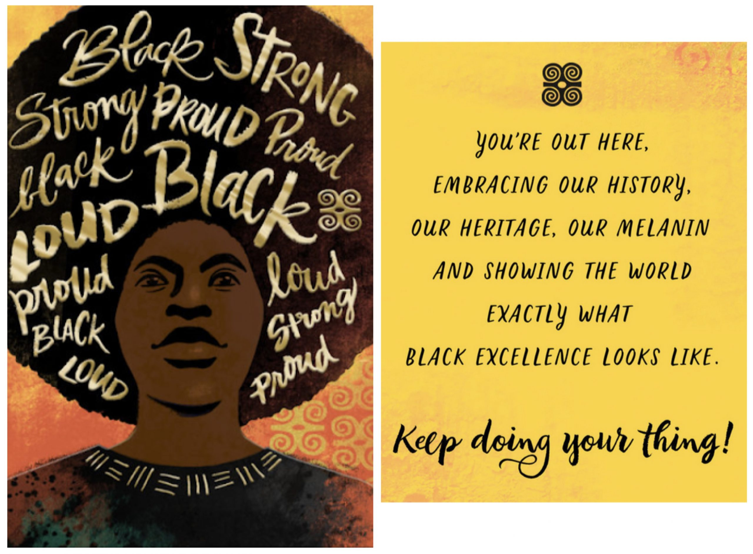 """Greeting Card: Outer text, """"Black Strong, Strong Proud, Black Loud Proud."""" Inner text, """"You're out here, embracing our history, our heritage, our melanin and showing the world exactly what Black excellence looks like. Keep doing your thing!"""""""