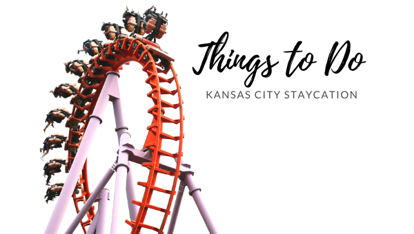 Things to Do | Kansas City Staycation