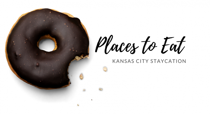 Places to Eat Staycation Kansas City