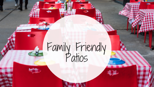 Family Friendly Patios Summer Guide